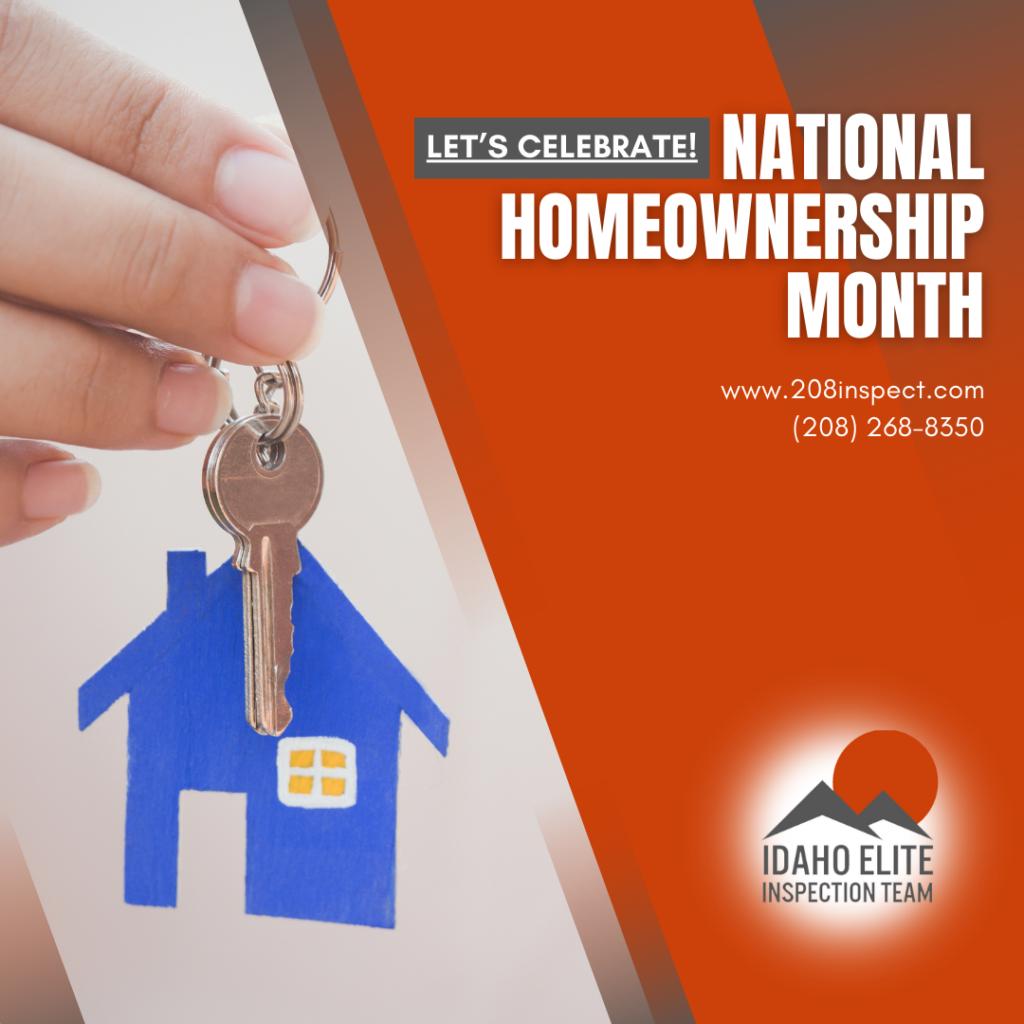 Idaho Elite Inspection Team Let's Celebrate! National Homeownership Month